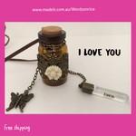 I LOVE YOU- wish bottle