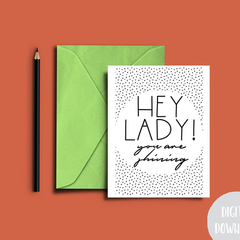 Downloadable Card | Print At Home | Hey Lady You Are Shining
