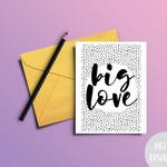 Downloadable Card   Print At Home   Big Love