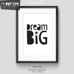 A4 PRINT / DREAM BIG | typography art print | minimalist monochrome PT212M