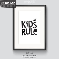 A5 PRINT / KIDS RULE | typography art print | minimalist monochrome PT205M
