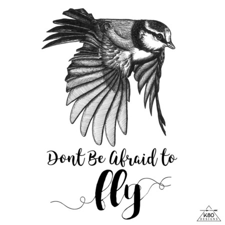 """""""Dont Be Afraid To Fly"""" Hand Drawn Illustration with Typography"""