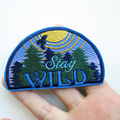 Stay Wild Embroidered and Iron on Patch Camping Outdoors Patch