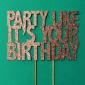 Birthday party cake topper- lets party like it's my birthday- glitter card stock