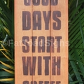 Good Days Start With Coffee Kitchen Reclaimed Timber Sign