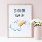 A4 Print - Funny Wall Art Print - Somewhere over the Rainbow
