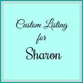 Custom order for Sharon