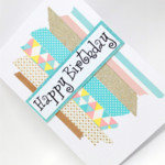 Birthday Card - Washi Tape Strips, pastels