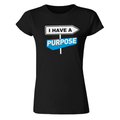 I Have A Purpose Inspirational, 100% Combed Cotton T-Shirt for women - Black