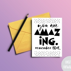 You Are Amazing Card - Inspirational Instant Download Card - Printable Card