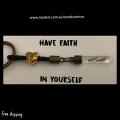 HAVE FAITH IN YOURSELF - keyring/bagcharm