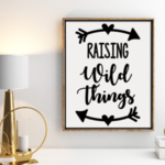 Raising Wild things , printable  typography print, wall art quote, typography