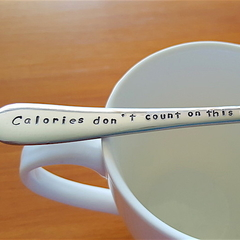 Calories Don`t Count On This  Spoon, Mother`s Day,Mum Gift,