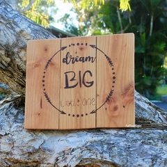Dream Big Little One Nursery Reclaimed Timber Sign