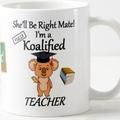 TEACHER - Fully Koalified (Qualified)  Teacher - Mug