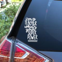 Teacher Gift Vinyl Decal | School Decal Sticker | Super Power Decal