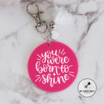 You Were Born to Shine Inspirational Keyring * Bag Tag Key Chain Ring *
