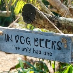 In Dog Beers I've Only Had One Man Cave or Bar Reclaimed Timber Sign