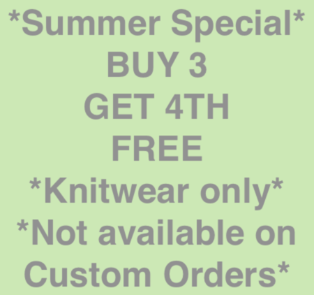 SUMMER SPECIAL -  Buy 3 pieces of knitwear and receive 4th FREE!