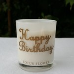 HAPPY BIRTHDAY - Lotus Flower Scented Soy Wax Candle