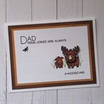 Funny Dad Card - 'Dad Your Jokes Are Always A-Moose-ing' - Handmade - Humorous
