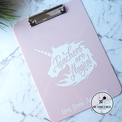 Teachers are Magical A4 Clear Clipboard Unicorn Personalised Message