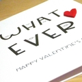 Valentine's Day card - what ever!