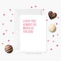 Funny Cat / Dog Valentine Card