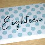 Age birthday card - Eighteen or any age