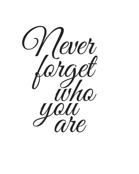 Never forget who you are - Print download