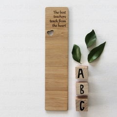 Teacher Bookmark Bamboo Thank You Gift The best teachers teach from the heart.