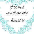 Home is where the heart is. Downloadable Print.