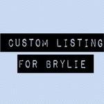 Custom Listing for BRYLIE