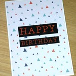 Male Happy Birthday card - triangle print