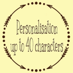 Personalisation up to 40 Characters