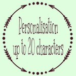 Personalisation up to 20 Characters