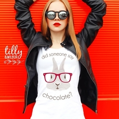 Did Someone Say Chocolate? Easter T-Shirt For Women