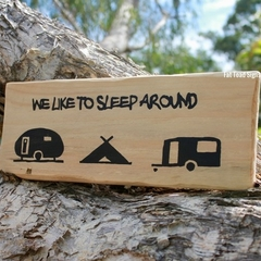 We Like To Sleep Around Reclaimed Timber Sign