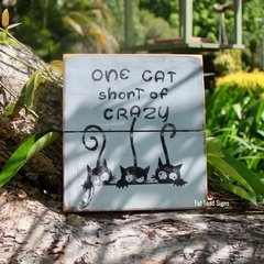 One Cat Short of Crazy Reclaimed Timber Sign