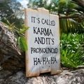 It's Called Karma Reclaimed Timber Sign