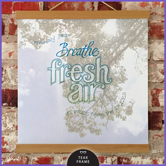 Wall Art Print with wooden hanger:  Breathe Fresh Air