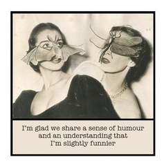 Funny Magnet | Friend Gift | Share a sense of humour