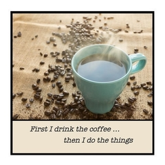 Funny Coffee Magnet | First I drink the coffee