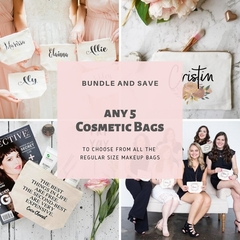 Any 5 Cosmetic Bags, Bridesmaids Bundle , Birthday Gifts, Gift for Her, Hens nig