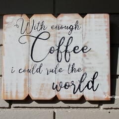 With Enough Coffee Reclaimed Timber Sign