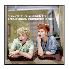 Heartfelt Friend Magnet | Truly great friends | Lucy and Ethel