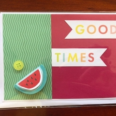 Good Times - Watermelon Card
