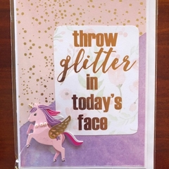 Throw Glitter in Today's Face; Unicorn Card