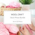 Wool Craft Stock Photo Bundle - Set of 20 Styled Photos