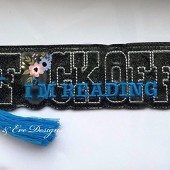 F*@ck Off I'm Reading Embroidered Bookmark
